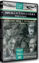 DVD: Druhá světová válka: 7. díl - Zuřivost bojů v Tichomoří