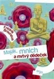 Kniha: Maják, mnich a mrtvý dědeček